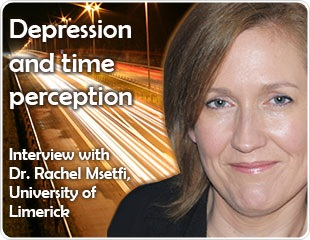 Depression and time perception: an interview with Dr Rachel Msetfi