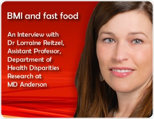BMI and fast food: an interview with Dr Lorraine Reitzel